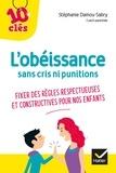 Stéphanie Damou-Sabry - L'obéissance sans cris ni punitions - Fixer des règles respectueuses et constructives pour nos enfants.