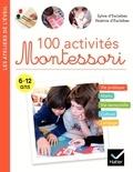 Sylvie d' Esclaibes et Noémie d' Esclaibes - 100 activités Montessori.