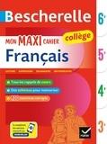 Malika Behlouli et Inès Corbet - Mon maxi cahier de français 6e, 5e, 4e, 3e.