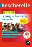 Nicolas Laurent et Bénédicte Delaunay - Maîtriser la langue française au lycée.