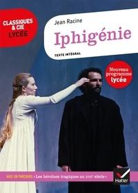 """Jean Racine - Iphigénie - Avec un parcours """"Les héroïnes tragiques au XVIIe siècle""""."""