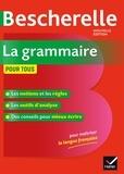 Nicolas Laurent et Bénédicte Delignon-Delaunay - Bescherelle La grammaire pour tous - Ouvrage de référence sur la grammaire française.