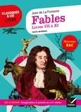 """Jean de La Fontaine - Fables, Livres VII à XI - Avec le parcours """"Imagination et pensée au XVIIe siècle""""."""