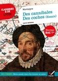 """Michel de Montaigne - Des cannibales ; Des coches - Avec un parcours """"Notre monde vient d'en découvrir un autre""""."""