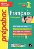 Hélène Bernard et Denise Huta - Français 1re séries générales - Prépabac Réussir l'examen - Bac français 2020.