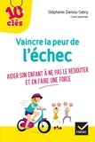 Stéphanie Damou-Sabry - Vaincre la peur de l'échec - Aider son enfant à ne pas le redouter et en faire une force.