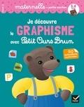 Françoise Perraud et Florence Doutremépuich - Je découvre le graphisme avec Petit Ours Brun Maternelle petite section - Avec 50 autocollants repositionnables !.