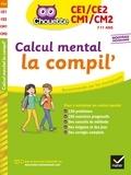 Lydie Treffort et Roland Charnay - Calcul mental la compil' - CE1/CE2/CM1/CM2.