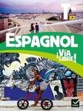 Gaëlle Rolain et Jean-Christophe Bagouet - Espagnol Tle B2 Via libre! - Manuel.