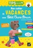 Florence Doutremépuich et Françoise Perraud - Cahier de vacances 2020 Petit Ours Brun TPS vers PS 2/3 ans.