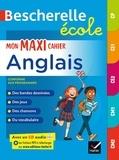 Martial Defrasne et Laurent Héron - Bescherelle école - Mon maxi cahier d'anglais CP, CE1, CE2, CM1, CM2.