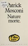 Patrick Mosconi - Nature morte.