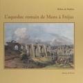 Robert de Madron et Gaëtan Congès - L'Aqueduc romain de Mons à Fréjus.