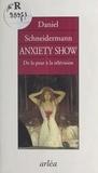 Daniel Schneidermann - Anxiety show - De la peur à la télévision.