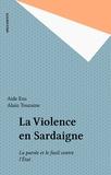 Aide Esu et Alain Touraine - La Violence en Sardaigne - La parole et le fusil contre l'État.