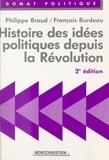François Burdeau et Philippe Braud - Histoire des idées politiques depuis la Révolution.