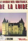 Juliette Benzoni - Le roman des châteaux de la Loire.