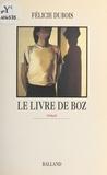 Félicie Dubois - Le Livre de Boz.