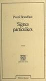 Pascal Bonafoux - Signes particuliers.