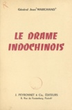 Jean Marchand - Le drame indochinois.