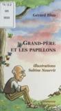 Gérard Blua et Sabine Nourrit - Grand-père et les papillons.