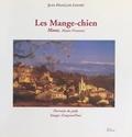 Jean-François Lefort - Les Mange-chien : Mane, Haute-Provence.