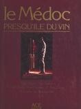 Hugh Johnson et Pierre Veilletet - Le Médoc, presqu'île du vin.