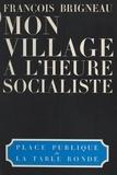 François Brigneau - Mon village à l'heure socialiste.