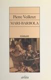 Pierre Veilletet - Mari-Barbola.