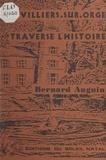 Bernard Auguin et Liliana Klein - Villiers-sur-Orge traverse l'Histoire.