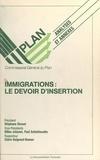 Commissariat Général du Plan et Claire Guignard-Hamon - Immigrations : le devoir d'insertion - Rapport du Groupe de travail Immigration, novembre 1987.