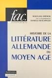 Danielle Buschinger et Wolfgang Spiewok - Histoire de la littérature allemande du Moyen Âge.