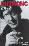 Gilles Lhote et Jean Ber - Jacques Dutronc de A à Z.