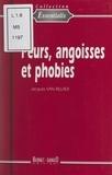 Jacques Van Rillaer - Peurs, angoisses et phobies.