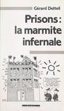 Gérard Delteil et  Plantu - Prisons : la marmite infernale.