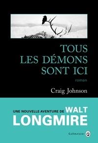 Craig Johnson - Tous les démons sont ici.