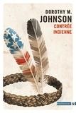 Dorothy M. Johnson - Contrée indienne.