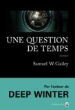 Samuel W. Gailey - Une question de temps.