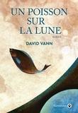 David Vann - Un poisson sur la lune.