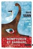 David Vann - L'obscure clarté de l'air.