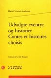 Hans Christian Andersen - Contes et histoires choisis - Edition bilingue français-danois.