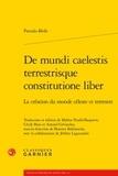 Pseudo-Bède - De mundi caelestis terrestrisque constitutione liber - la création du monde céleste et terrestre.