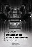 """Serge Legrand - Un quart de siècle en prison - """"J'avais rien fait""""."""