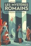 Caroline Lawrence - Les mystères romains  : Les pirates de Pompéi.