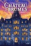 Kerstin Gier et Nelly Lemaire - Le château des brumes.