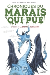 Paul Stewart et Chris Riddell - Chroniques du marais qui pue Tome 2 : La grotte du dragon.
