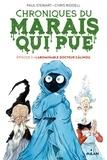 Paul Stewart et Chris Riddell - Chroniques du marais qui pue Tome 3 : L'abominable docteur Câlinou.