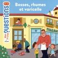 Bosses, rhumes et varicelle / textes de Christine Naumann-Villemin   Naumann-Villemin, Christine (1964-....)