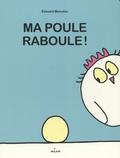 Edouard Manceau - Ma poule  : Ma poule raboule!.