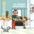 Lucie Voisin et Loïc Méhée - Les dangers domestiques.